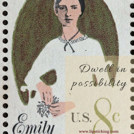 Emily Dickinson: Quote: dwell in possibility