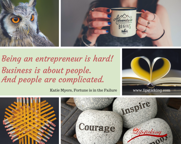 Being an entrepreneur is hard Katie Myers