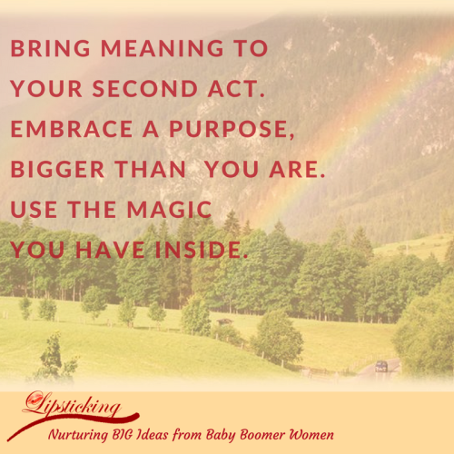 Bring meaning to your second act