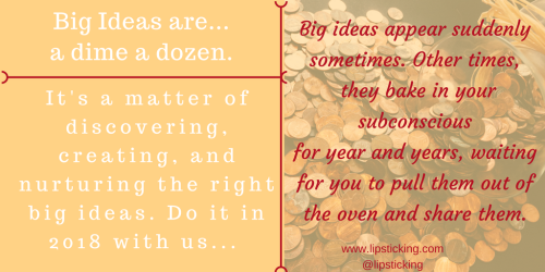 Big Ideas...are a dime a dozen.