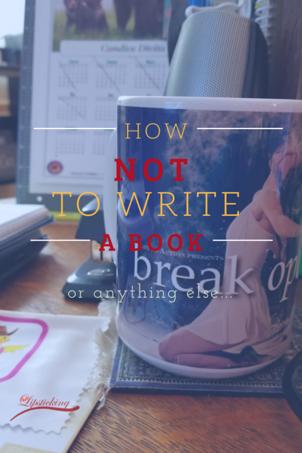 How not to write a book or anything else