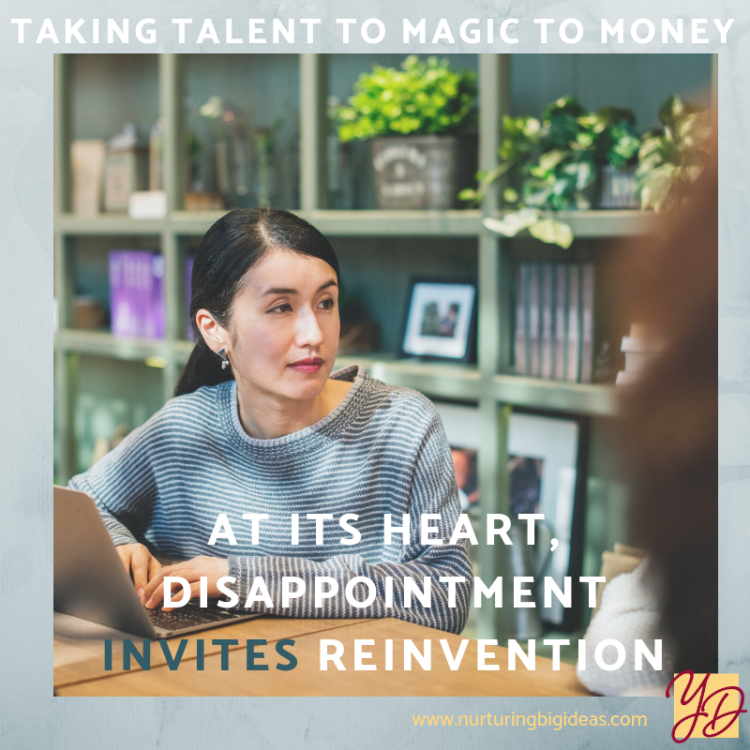 Disappointment invites reinvention