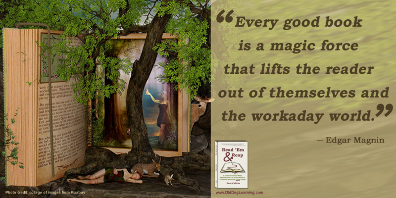 Image quote: 'Every good book is a magic force that lifts the reader out of themselves and the workaday world.' - Edgar Magnin