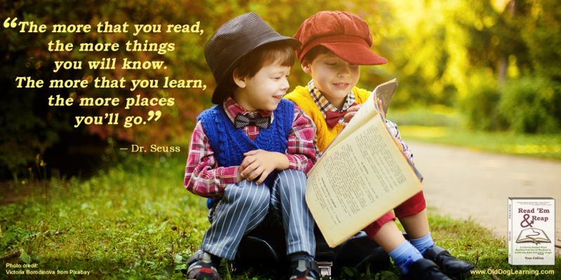 Image quote: 'The more that you read, the more things you will know. The more that you learn, the more places you'll go.' - Dr. Seuss