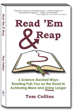 Read 'Em & Reap: 6 Science-Backed Ways Reading Puts You on the Road to Achieving More and Living Longer